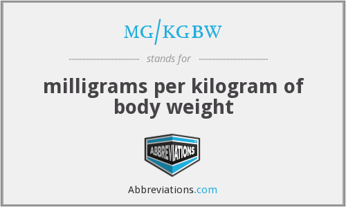 mg/kgbw - milligrams per kilogram of body weight