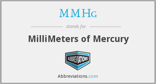 MMHg - MilliMeters of Mercury