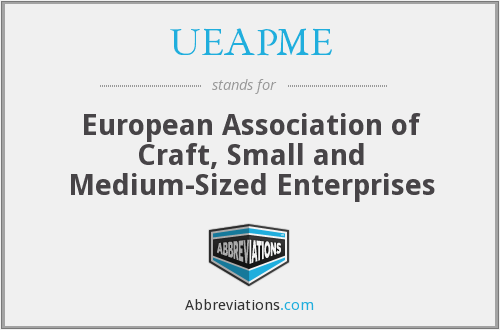 UEAPME - European Association of Craft, Small and Medium-Sized Enterprises