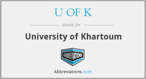U OF K - University of Khartoum