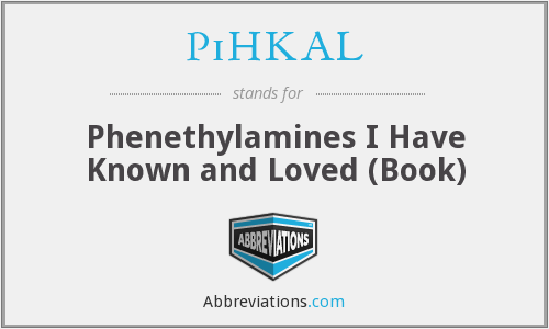 PiHKAL - Phenethylamines I Have Known and Loved (Book)