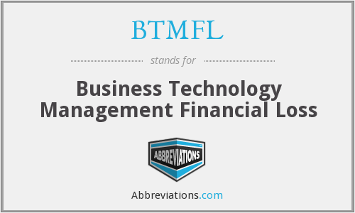 What does BTMFL stand for?