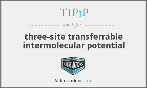 TIP3P - three-site transferrable intermolecular potential