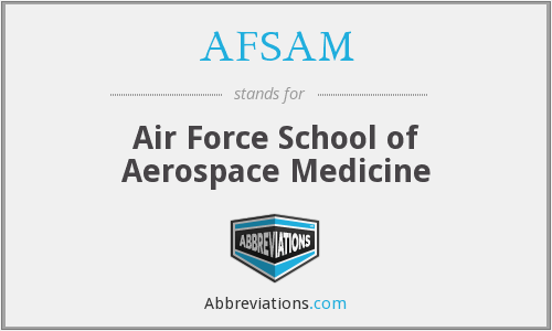 AFSAM - Air Force School of Aerospace Medicine