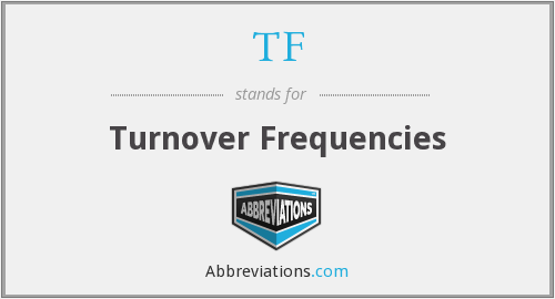 TF - turnover frequencies