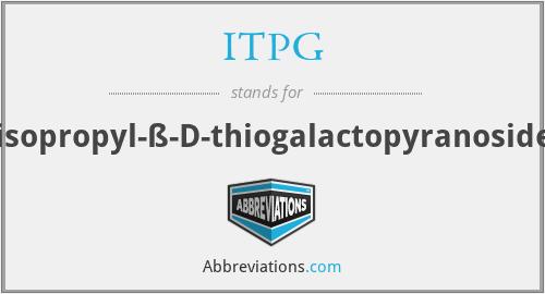 ITPG - isopropyl-ß-D-thiogalactopyranoside