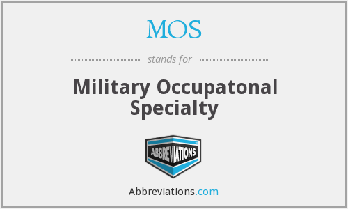MOS - military occupatonal specialty