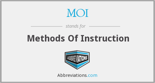 MOI - methods of instruction