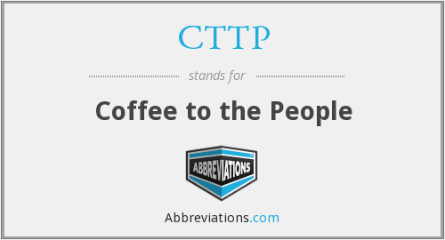CTTP - Coffee to the People
