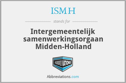 ISMH - Intergemeentelijk samenwerkingsorgaan Midden-Holland