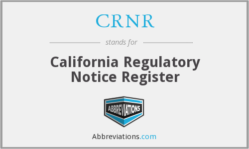 CRNR - California Regulatory Notice Register