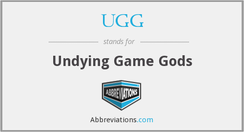 UGG - Undying Game Gods