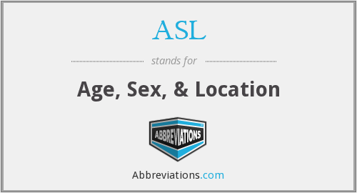 ASL - Age, Sex, & Location