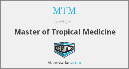 MTM - Master of Tropical Medicine