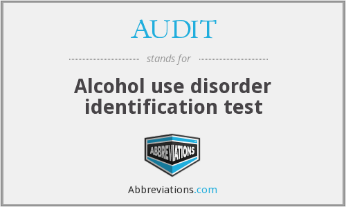 AUDIT - Alcohol use disorder identification test