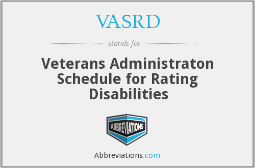 VASRD - Veterans Administraton Schedule for Rating Disabilities