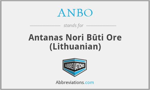 ANBO - Antanas Nori Būti Ore (Lithuanian)