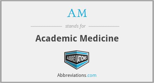 AM - academic medicine