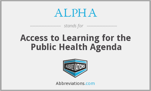 ALPHA - Access to Learning for the Public Health Agenda