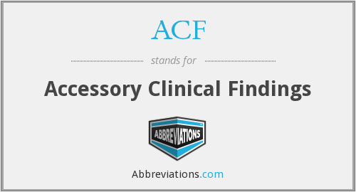 ACF - accessory clinical findings