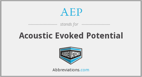 AEP - Acoustic Evoked Potential