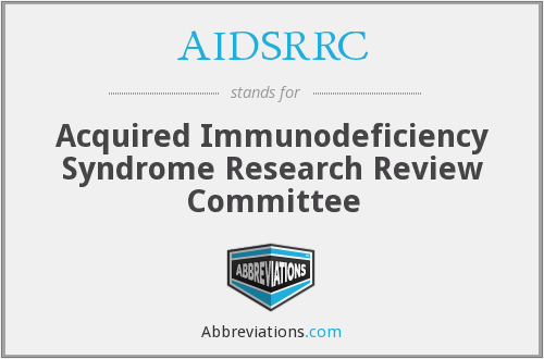 AIDSRRC - Acquired Immunodeficiency Syndrome Research Review Committee