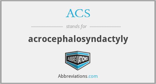 ACS - acrocephalosyndactyly