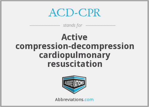 ACD-CPR - Active compression-decompression cardiopulmonary resuscitation