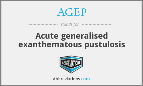 AGEP - Acute generalised exanthematous pustulosis