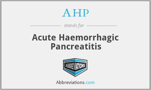 AHP - Acute Haemorrhagic Pancreatitis