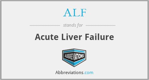ALF - acute liver failure