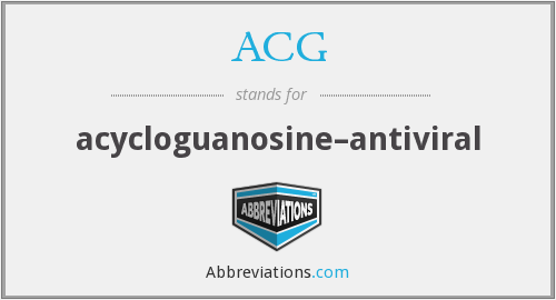 ACG - acycloguanosine–antiviral