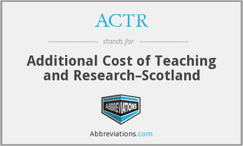 ACTR - Additional Cost of Teaching and Research–Scotland