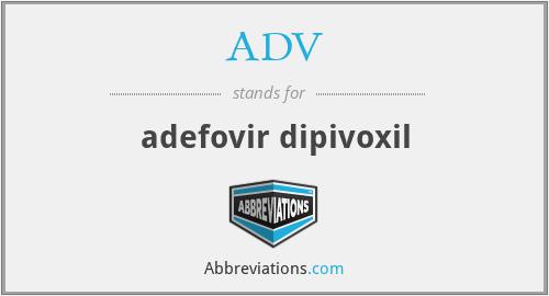 ADV - adefovir dipivoxil