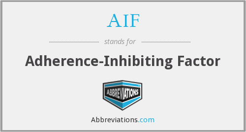 AIF - Adherence-Inhibiting Factor