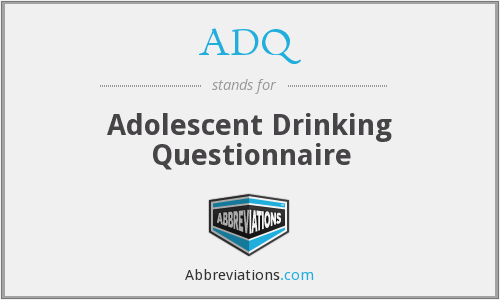 ADQ - adolescent drinking questionnaire