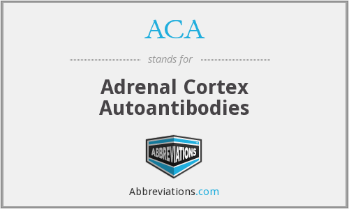 ACA - adrenal cortex autoantibodies
