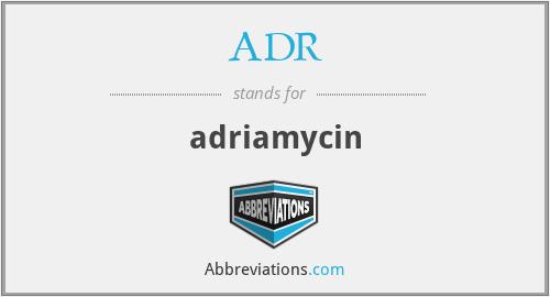 ADR - adriamycin