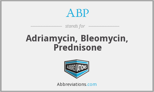 ABP - adriamycin, bleomycin, prednisone, a combination chemotherapy regimen used for patients with non-Hodgkin lymphoma