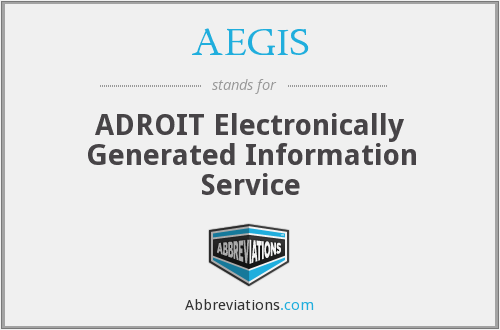 AEGIS - ADROIT Electronically Generated Information Service