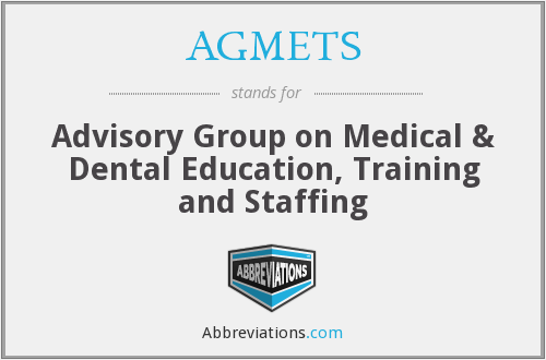 AGMETS - Advisory Group on Medical & Dental Education, Training and Staffing