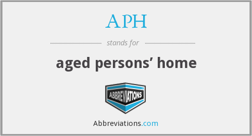 APH - aged persons' home