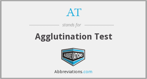AT - agglutination test