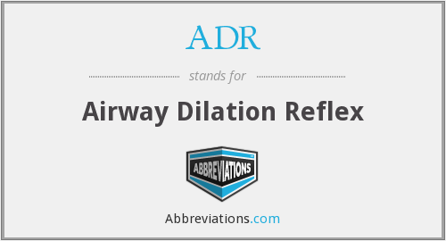 ADR - airway dilation reflex