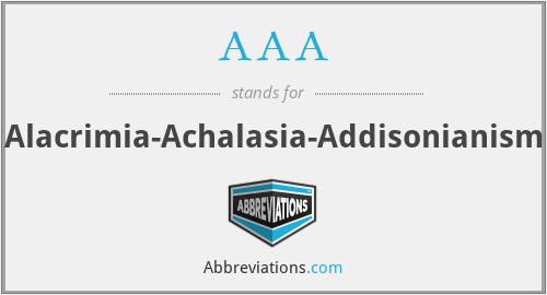 AAA - alacrimia-achalasia-addisonianism