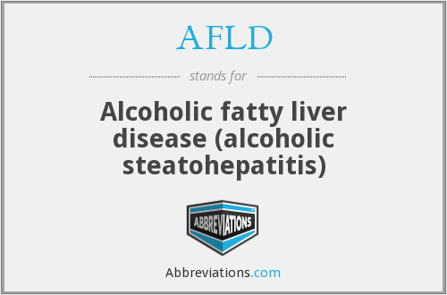 AFLD - Alcoholic fatty liver disease (alcoholic steatohepatitis)