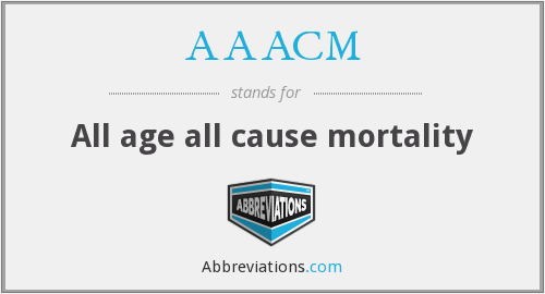 AAACM - All age all cause mortality
