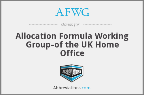 AFWG - Allocation Formula Working Group–of the UK Home Office