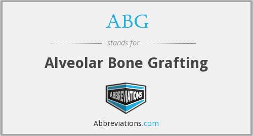 ABG - alveolar bone grafting