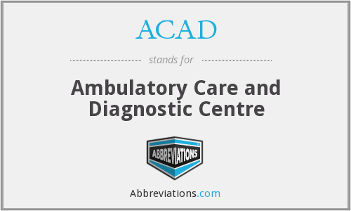 ACAD - Ambulatory Care and Diagnostic Centre
